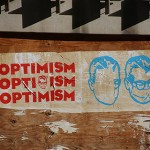 Our Greatest Enemy: Optimism