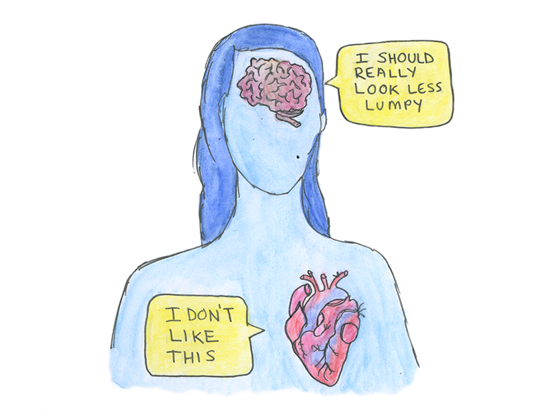 "Brain says, ""I should really look less lumpy"", heart says, ""I don't like this""."
