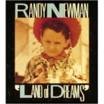 Randy Newman's <em>Land of Dreams</em>